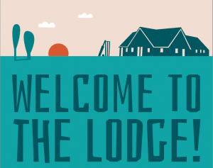 Welcome to the Lodge! @ The Lodge