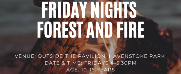 Friday Nights, Forest & Fire