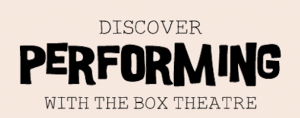 Discover Performing with the Box Theatre YR-Y6 @ The Lodge